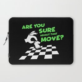 Are You Sure About That Move? | Chess Laptop Sleeve