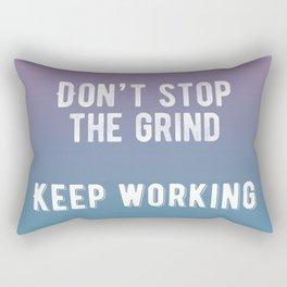 Inspirational - Don't Stop The Grind Rectangular Pillow