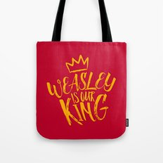 Weasley is our king Tote Bag