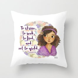 To Strive, To Seek, To Find, and Not to Yield Throw Pillow