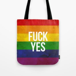 Fuck Yes! LGBTQI Rainbow Flag Pride Tote Bag