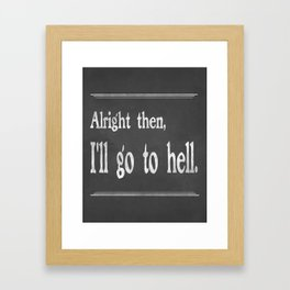 Alright then, I'll go to hell - Mark Twain Framed Art Print