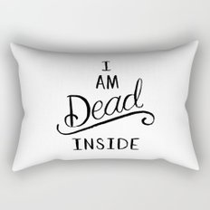 I am dead inside Rectangular Pillow