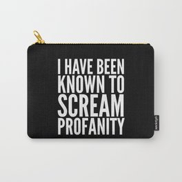 I Have Been Known To Scream Profanity (Black & White) Carry-All Pouch