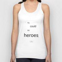 heroes Tank Tops featuring Heroes by PintoQuiff