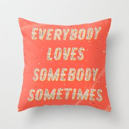Everybody loves Somebody sometimes - A Hell Songbook Edition Throw Pillow