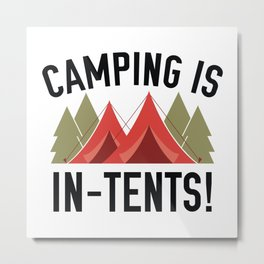 Camping Is In-Tents! Metal Print