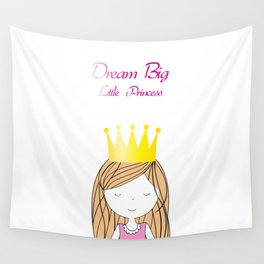 Dream Big Little Princess Wall Tapestry