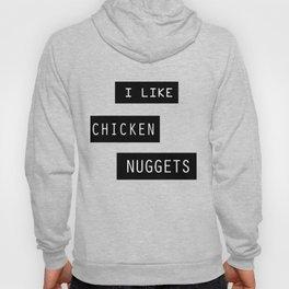 I like chicken nuggets Hoody