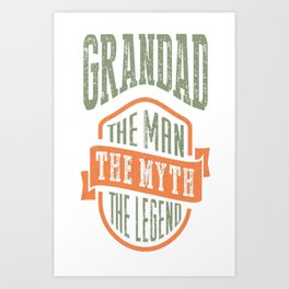 Grandad-The-Man-The-Myth--T-shirt-Gift! Art Print