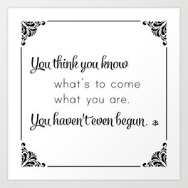 You Think You Know Art Print