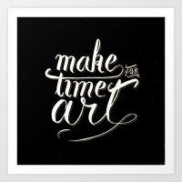 Make time for art Art Print