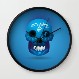 Get fcking life Wall Clock
