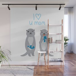 I Love You Mom. Funny grey kids otters with fish. Gift card for Mothers Day. Wall Mural