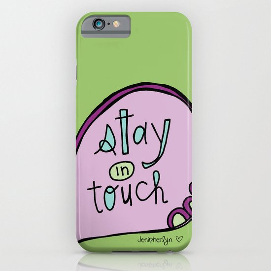 Stay In Touch iPhone & iPod Case
