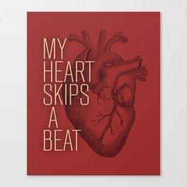 My Heart Skips A Beat Canvas Print
