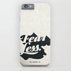 Fear Less iPhone 6 Slim Case