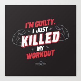 I just killed my workout Canvas Print