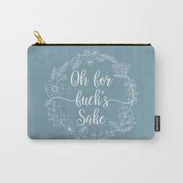 OH FOR FUCK'S SAKE - Sweary Floral Wreath Carry-All Pouch