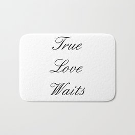 True Love Waits Bath Mat