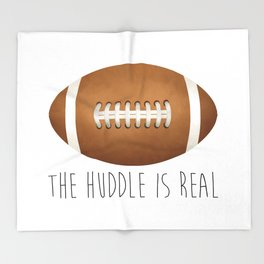 The Huddle Is Real Throw Blanket