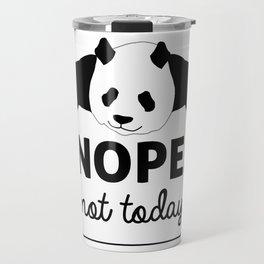 Nope! Not Today Travel Mug