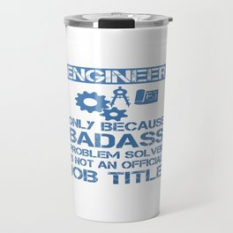 Badass Engineer Travel Mug
