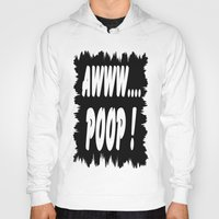 poop Hoodies featuring AWWW... POOP ! by Robleedesigns