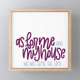As for me and my house - Joshua 24:15 Framed Mini Art Print