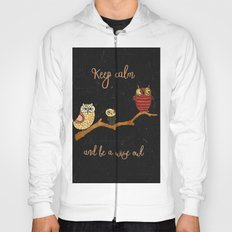Keep calm and be a wise owl- Animal Illustration & Typography Hoody