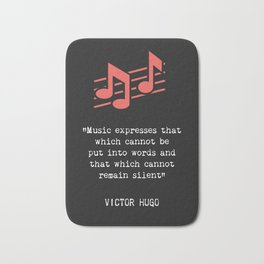 """Music expresses that which cannot be said and on which it is impossible to be silent."" Bath Mat"