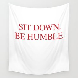 SIT DOWN.BE HUMBLE. Kendrick Hip-Hop Design Wall Tapestry
