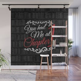 You had Me at Chapter 1 Wall Mural