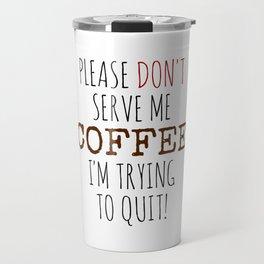 Quitting Coffee Travel Mug
