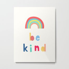 Be Kind Rainbow Metal Print