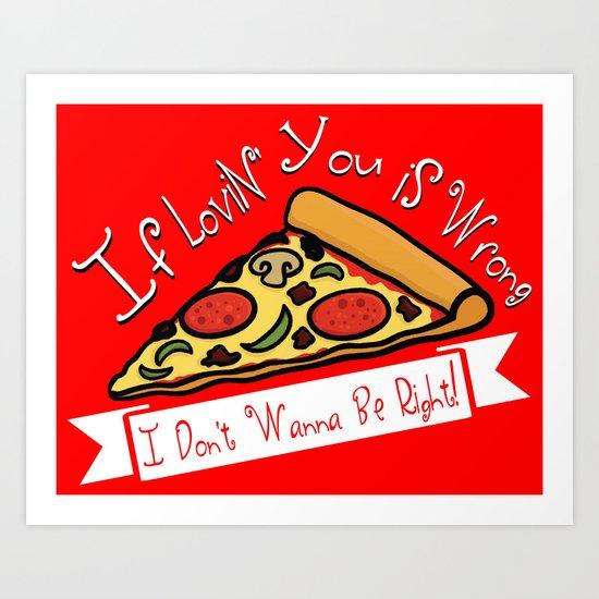 True Love  |  Pizza Art Print