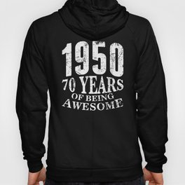 1950 - 70 of Being Awesome Birthday Shirt for Men or Women Hoody