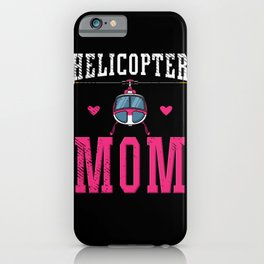 Helicopter Mom Aviation Pilot  iPhone Case