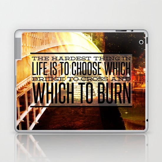 Which Bridge To Cross and Burn Laptop & iPad Skin