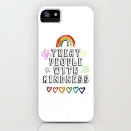 TREAT PEOPLE WITH KINDNESS - PRIDE EDITION iPhone Case