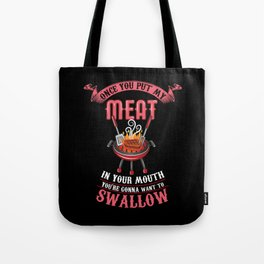 You're Gonna Want to Swallow | BBQ Barbecue Tote Bag