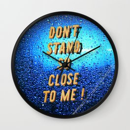 Don't stand so Close to me - Fight the Virus Wall Clock