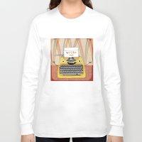 write Long Sleeve T-shirts featuring write me by Asja Boros