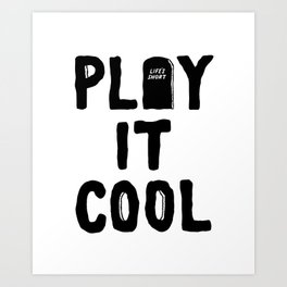 Play It Cool Art Print