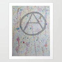anarchy Art Prints featuring Anarchy! by veganlove