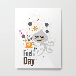 Fuel of  the day Metal Print