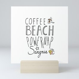 daily goals coffee beach powernap sangria good life mellowdays Mini Art Print