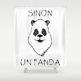 Sinon, un panda (5) Shower Curtain
