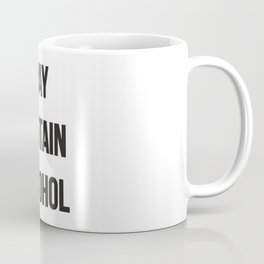 May contain a lot of alcohol. Funny drunk t-shirt. Biy your online now. Coffee Mug