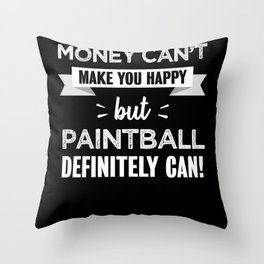 Paintball makes you happy Funny Gift Throw Pillow